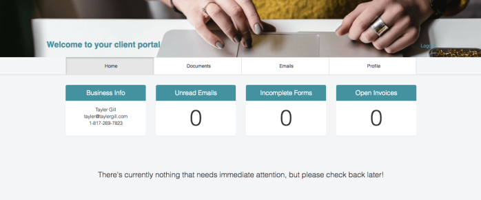 What do you need? Business Info, Check Emails, Review Contracts or Past Invoices? It's all kept in the Client Portal