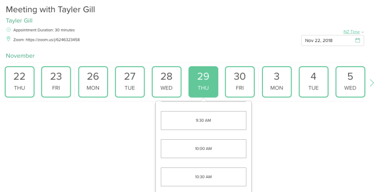 Easy to use Scheduler with the dates clearly laid out and the times available for each of them nestled underneat. Time zone is also adjustable.